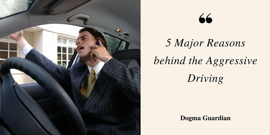 Reasons behind the aggressive driving